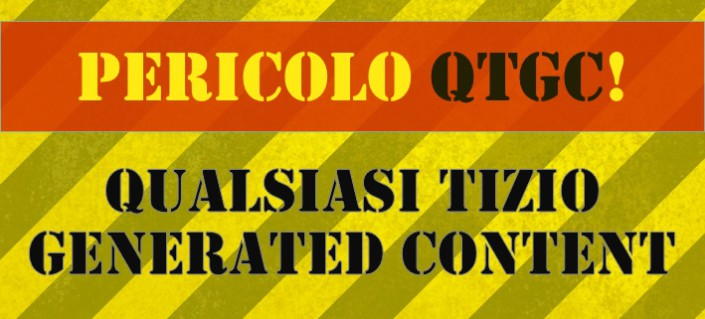 QTGC Qualsiasi Tizio Generated Content